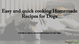 Easy and quick cooking Homemade Recipes for Dogs