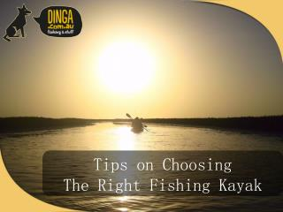 Tips On Selecting The Right Fishing Kayak
