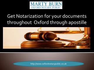 Get Notarization For Your Documents Throughout Oxford During Apostille