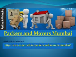 Packers and Movers Mumbai @ http://www.expert5th.in/packers-and-movers-mumbai/