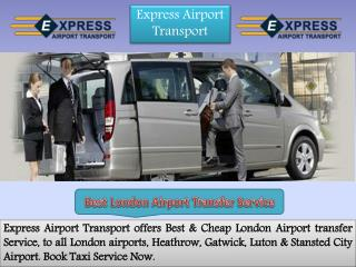 Choose Your Best London Airport Transfer Service