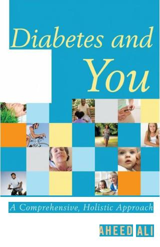 Diabetes Ebook: Diabetes And You A Comprehensive, Holistic Approach