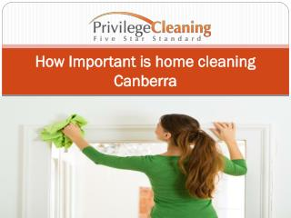 How Important is home cleaning Canberra