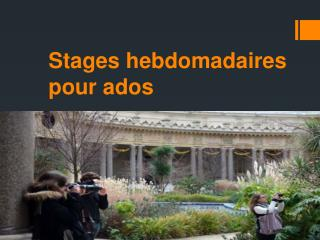 Stages hebdomadaires pour ados