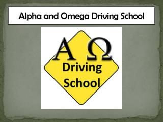 Alpha and Omega Driving School