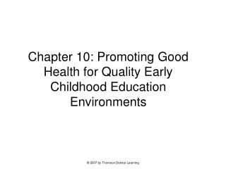 Chapter 10: Promoting Good Health for Quality Early Childhood Education Environments