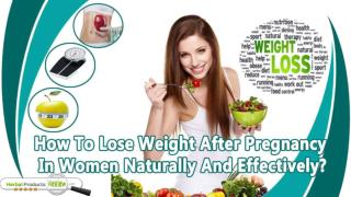 How To Lose Weight After Pregnancy In Women Naturally And Effectively?
