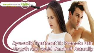 Ayurvedic Treatment To Promote Hair Growth And Avoid Dandruff Naturally
