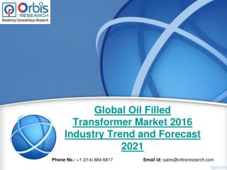 Forecast Report 2016-2021 On Global Oil Filled Transformer  Industry - Orbis Research
