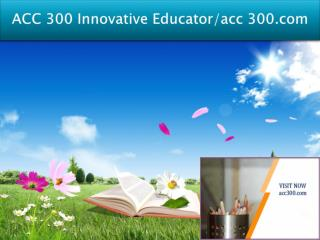 ACC 300 Innovative Educator/acc300.com