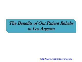 The Benefits of Out Patient Rehabs in Los Angeles