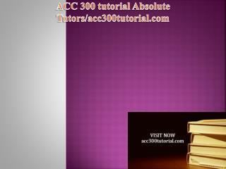 ACC 300 tutorial Absolute Tutors/acc300tutorial.com