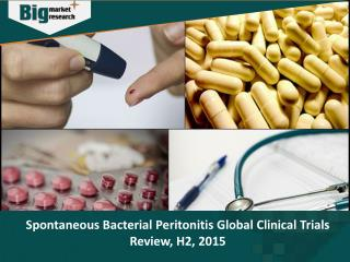 Spontaneous Bacterial Peritonitis Market: Global Clinical Trials Review, H2, 2015