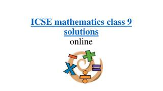 Icse mathematics class 9 to help you prepare for your exams