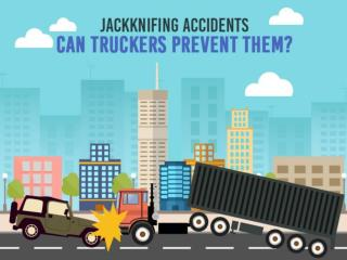 Jackknifing Accidents can truckers prevent them?