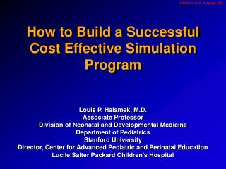 How to Build a Successful  Cost Effective Simulation Program