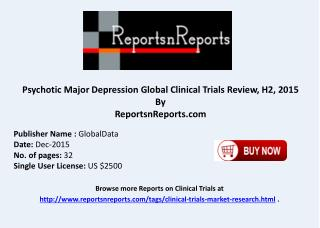 Psychotic Major Depression Global Clinical Trials Review H2 2015