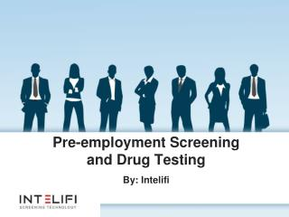 Pre-Employment Screening and Drug Testing