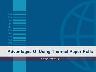 Advantages Of Using Thermal Paper Rolls