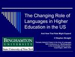The Changing Role of Languages in Higher Education in the US