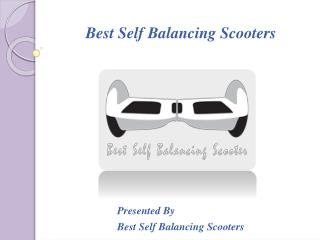 Best self balancing scooters