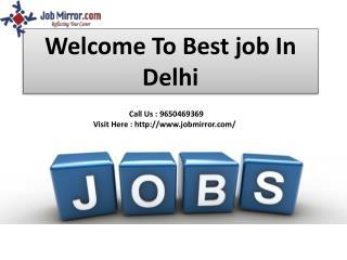 Best Job Consultants Delhi,Ncr: : 9650469404
