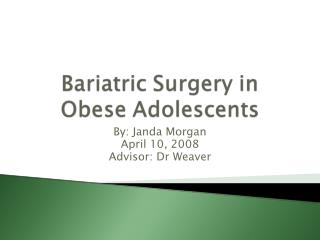 Bariatric Surgery in Obese Adolescents