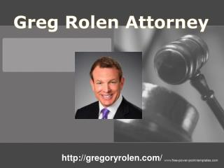 Greg Rolen Attorney | Presentation, Images and Info