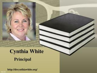 Cynthia White Principal | Presentation, Images and Info