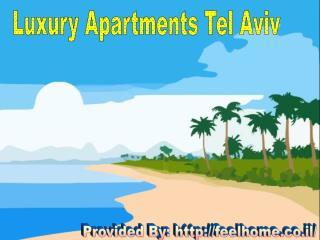 Luxury Apartments Tel Aviv - Make Your Days Memorable