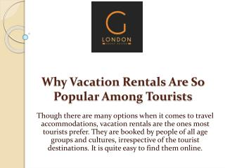 Why Vacation Rentals Are So Popular Among Tourists