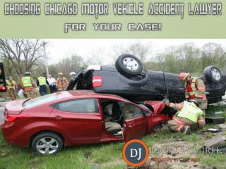 Choosing Chicago Motor Vehicle Accident Lawyer for Your Case!
