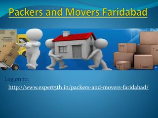 Packers and Movers Faridabad @ http://www.expert5th.in/packers-and-movers-faridabad/