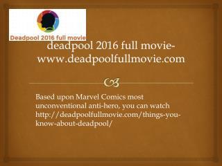 deadpool 2016 full movie-www.deadpoolfullmovie.com