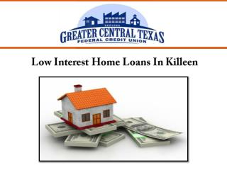 Low Interest Home Loans In Killeen