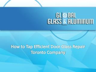 How To Tap Efficient Door Glass Repair Toronto Company