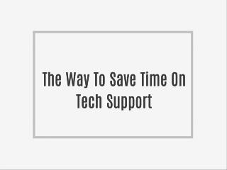 The Way To Save Time On Tech Support