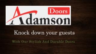 Knock Down Your Guests With Our Stylish And Durable Doors
