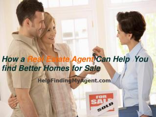 How a Real Estate Agent Can Help You find Better Homes for Sale