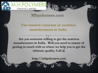 The reputed company of mattress manufacturers in India