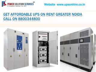 Get Affordable ups on rent greater noida Call On 8800344800