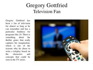 Gregory Gottfried - Television Fan