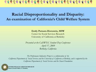 Racial Disproportionality and Disparity: An examination of California s Child Welfare System