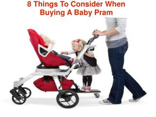 8 Things To Consider When Buying A Baby Pram