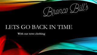 Lets go back in time With our retro clothing