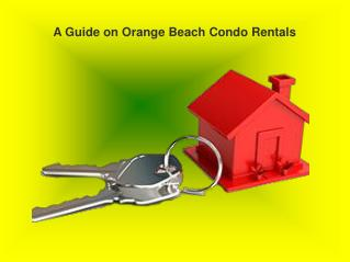 Enjoy Your Vacations in Orange Beach Condo Rentals
