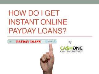 How Do I Get Instant Online Payday Loans