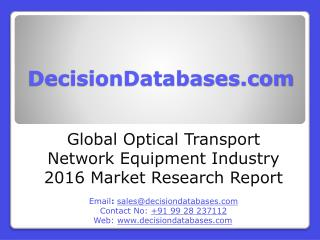 Global Optical Transport Network Equipment Industry Sales and Revenue Forecast 2016