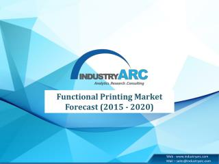 Functional Printing Market Forecast (2015 - 2020)