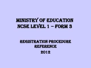 MINISTRY OF EDUCATION NCSE Level 1 – Form 3